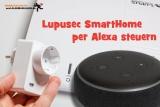 Lupusec Smarthome per Alexa Sprachsteuerung bedienen
